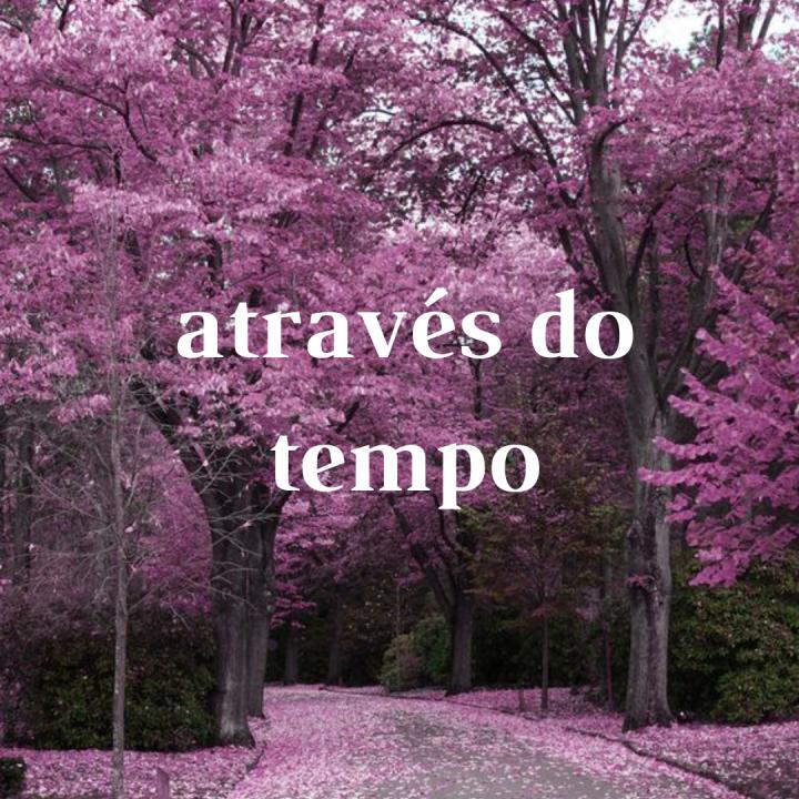 Através do Tempo(Playlist)